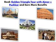 Book Golden Triangle Tour with Ajmer & Pushkar