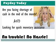 Payday Today- Resolve Your Fiscal Problems Today