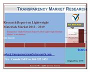 Research Report on Lightweight Materials Market 2013 - 2019