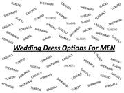 Wedding Dress Options For MEN