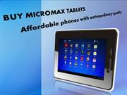 BUY MICROMAX TABLETS – Affordable phones with extraordinary quality