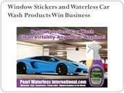 Window Stickers and Waterless Car Wash Products Win