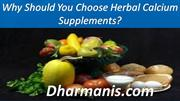 Why Should You Choose Herbal Calcium Supplements?