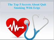 The top 5 secrets about quit smoking with ecigs