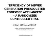 EFFICIENCY OF NEWER GENERATION PREADJUSTED EDGEWISE APPLIANCES  sirs
