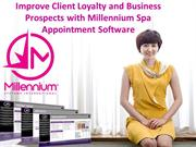 Improve Client Loyalty and Business Prospects with Millennium Spa Appo