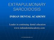 extrapulm sarcoidosis/fixed orthodontic courses by Indian dental acade
