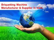Briquetting Machine Manufacturer & Supplier In India