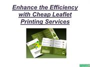 Enhance the Efficiency with Cheap Leaflet Printing Services