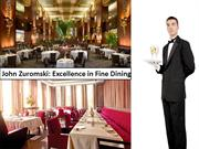 John Zuromski- Excellence in Fine Dining