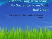 12 Month Long Term Loans- No Guarantor Loans With Bad Credit