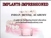 implants impressio1000 /certified fixed orthodontic courses by IDA