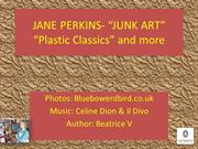 JANE PERKINS-JUNK ART