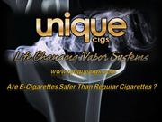 E-Cigarettes- Safer Than Regular Cigarettes