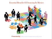Essential Benefits Of Sourcing In Mexico