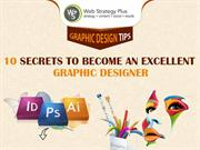 Graphic Design Tips 10 Secrets To Become An Excellent Graphic Designer