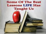 some of the best lessons life has taught us
