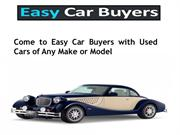 Come to Easy Car Buyers with Used Cars of Any Make or Model