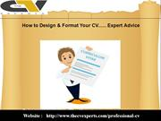 How to Design & Format Your CV...... Expert Advice