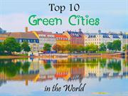 Top 10 Green Cities in the World