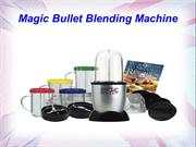 Magic bullet Presentation