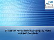 Scotiabank Private Banking -  Company Profile and SWOT Analysis