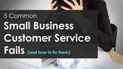 5 Common Small Business Customer Service Fails