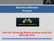 Fuel Cell Technology Market would be worth $2.5 Billion By 2018.