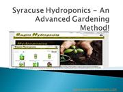 Syracuse Hydroponics - An Advanced Gardening Method!