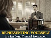 Representing Yourself in San Diego Criminal Prosecution