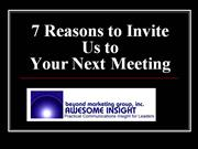 7 Reasons to Invite Us!
