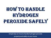 How To Handle Food Grade Hydrogen Peroxide Safely
