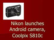 Nikon launches Android camera, Coolpix S810c