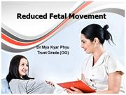 Reduced fetal movement