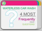 Waterless Car Wash 4 FAQs