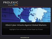 DDoS Attacks Against Global Markets  DDoS Cyber-Attack  Prolexic PPT P
