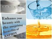 Enhance your Beauty with Exciting Benefits of ASPIRIN