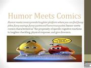 Humor Meets Comics make you laugh and fun.