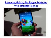 Samsung Galaxy S4: Bigger Features with affordable price