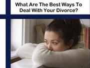 What Are The Best Ways To Deal With Your Divorce