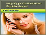 Using Pay per Call Networks for Best Advertisement