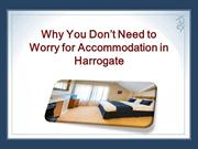 Why You Don't Need to Worry for Accommodation in Harrogate