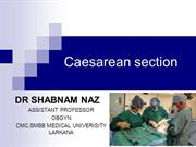 Caesarean section  by dr shabnam naz