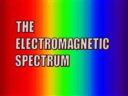 ELECTROMAGNETIC SPECTRUM