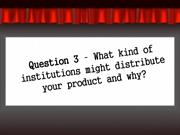 Question 3 – What kind of institutions might