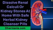 Dissolve Renal Calculi Or Kidney Stones At Home With Safe Herbal Kidne