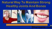 Natural Way To Maintain Strong Healthy Joints And Bones