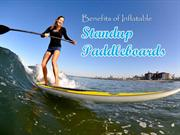 Inflatable SUP's- Benefits of Inflatable Stand Up Paddleboards