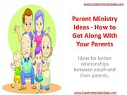 Parent Ministry Ideas - How to Get Along With Your Parents
