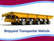 SHIPYARD TRANSPORTER VEHICLE